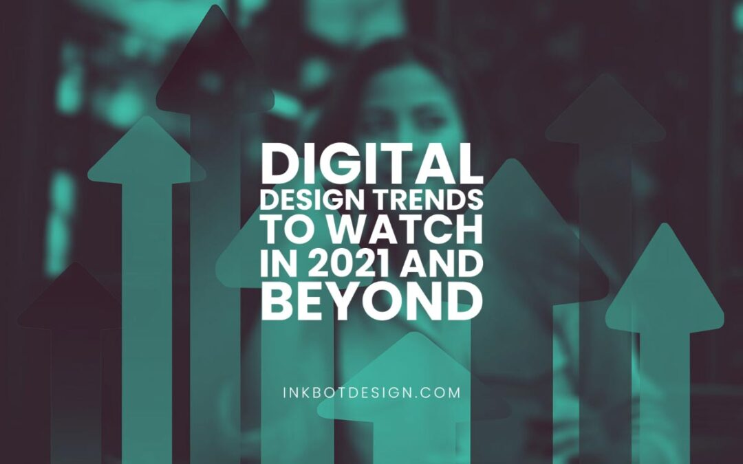 Digital Design Trends To Watch For In 2021