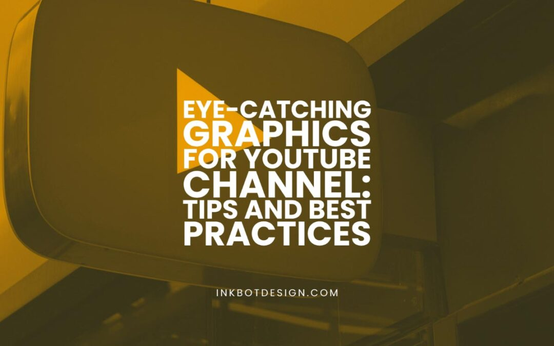 Best Graphics For Youtube Channel Guide