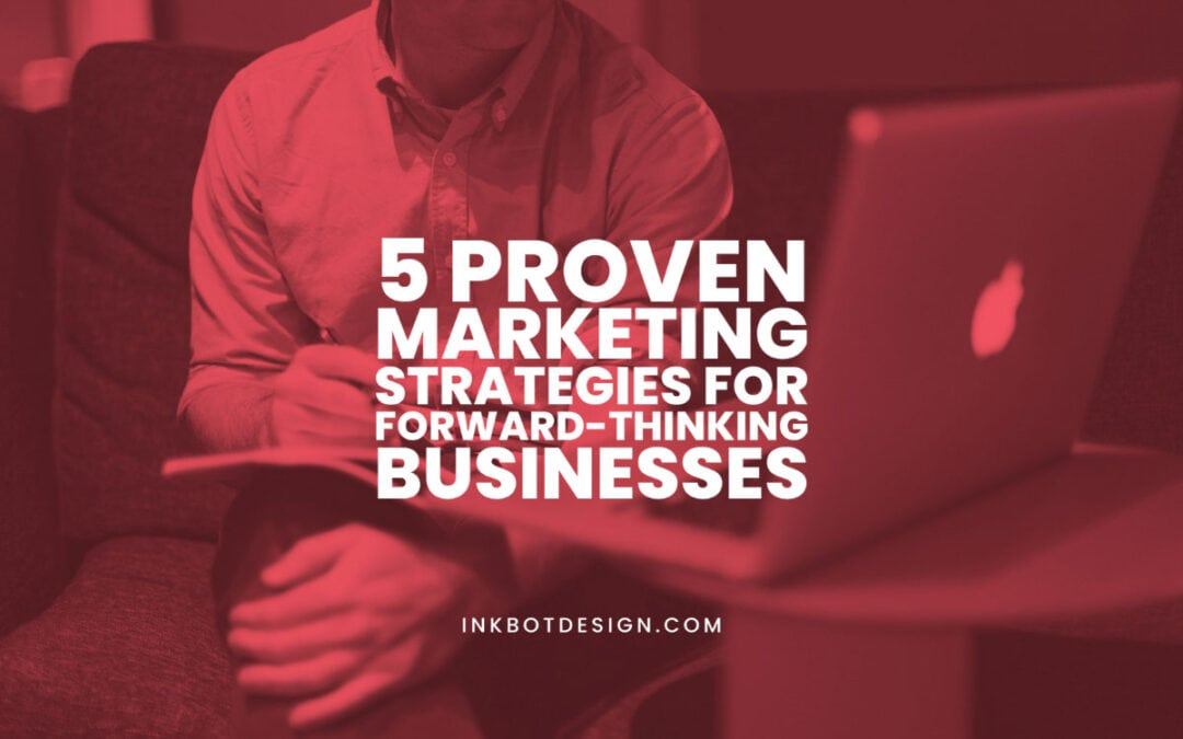 Proven Marketing Strategies For Businesses