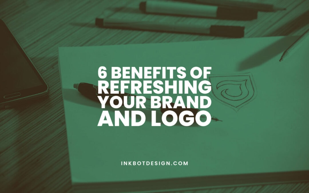 Benefits Of Refreshing Your Brand And Logo Design