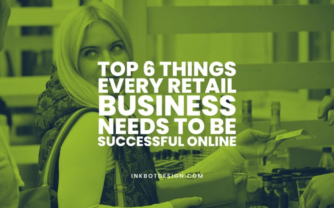 Things Retail Business Needs Successful Online