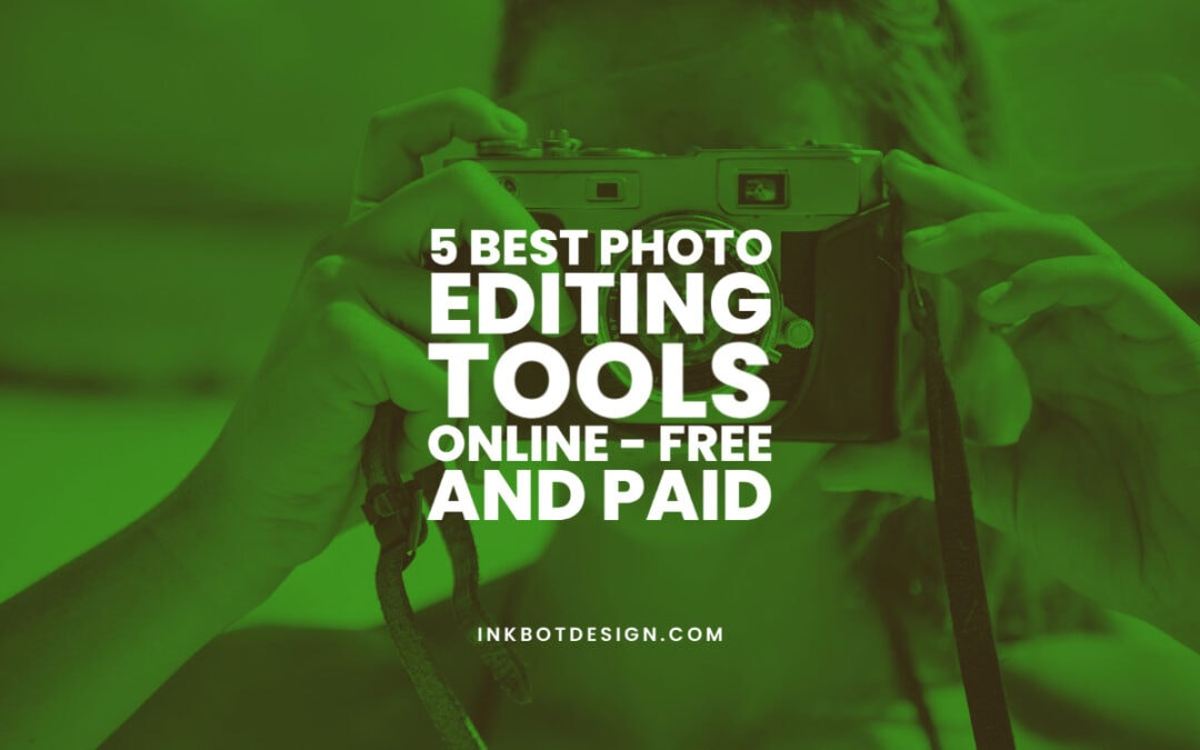 Best Photo Editing Tools Software Online 2021 2022